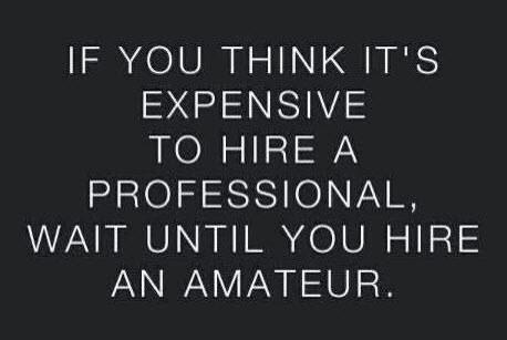 Expensive to hire an amateur